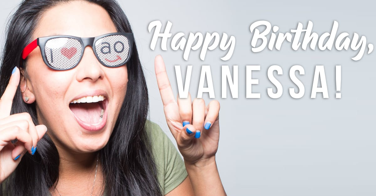 Happy Birthday, Vanessa!